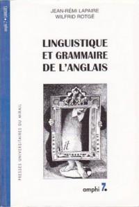 Linguistique et grammaire de l'anglais - Jean-Rémi Lapaire, Wilfrid Rotgé