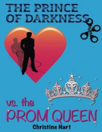 The Prince of Darkness vs. The Prom Queen - Christine   Hart