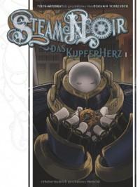 Das Kupferherz 1 (Steam Noir, #1) - Felix Mertikat, Benjamin Schreuder