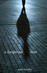 A Dangerous Man - Anne Brooke