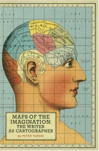 Maps of the Imagination: The Writer as Cartographer - Peter Turchi