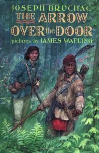 The Arrow Over the Door - Joseph Bruchac, James Watling