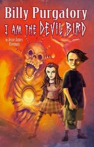 Billy Purgatory: I Am the Devil Bird - Jesse James Freeman