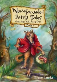 Newfangled Fairy Tales, Book #1 - Bruce Lansky