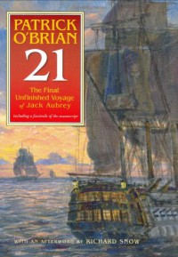 The Final Unfinished Voyage of Jack Aubrey - Patrick O'Brian, Richard Snow