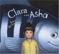 Clara and Asha - Eric Rohmann