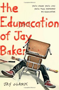 The Edumacation of Jay Baker - Jay  Clark