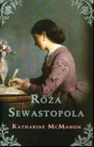 Róża Sewastopola - Katharine McMahon