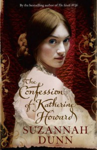 The Confessions of Katherine Howard - Suzannah Dunn