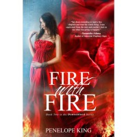 Fire with Fire (Demonblood, #2) - Penelope King