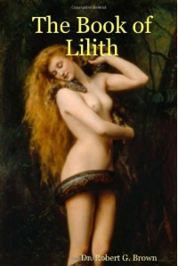 The Book of Lilith - Robert G. Brown