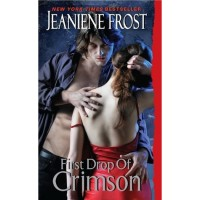 First Drop of Crimson (Night Huntress World, #1) - Jeaniene Frost