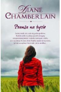 Szansa na życie - Diane Chamberlain