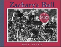 Zachary's Ball Championship Edition (Tavares baseball books) - Matt Tavares