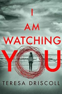 I Am Watching You - Teresa O'Driscoll