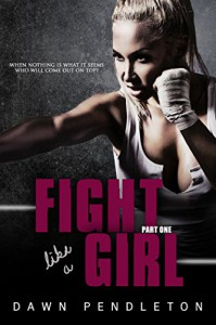 Fight Like A Girl: Part One  - Dawn Pendleton