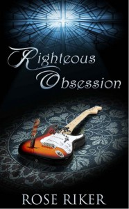 Righteous Obsession - Rose Riker