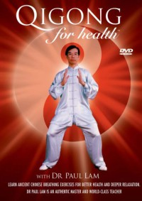 Qigong for Health  - Dr. Paul Lam