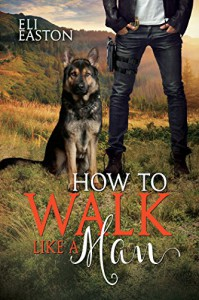 How to Walk Like a Man (Howl at the Moon Book 2) - Eli Easton