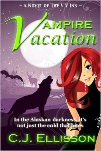 Vampire Vacation  - C.J. Ellisson
