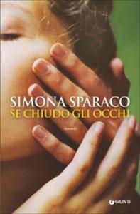 Se chiudo gli occhi - Simona Sparaco