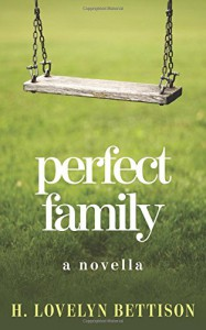 Perfect Family - H. Lovelyn Bettison