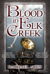 Blood in Elk Creek - Rachael Acks