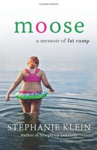 Moose: A Memoir of Fat Camp - Stephanie Klein
