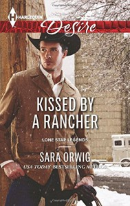 Kissed by a Rancher (Lone Star Legends) - Sara Orwig
