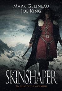 Skinshaper (Rend the Dark Book 2) - Mark Gelineau, Joe King