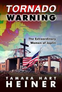 Tornado Warning - Tamara Hart Heiner