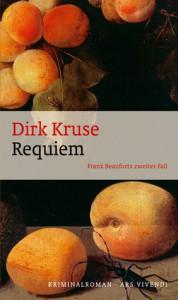 Requiem. Frank Beauforts zweiter Fall - Dirk Kruse
