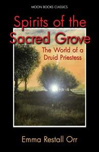 Spirits of the Sacred Grove - Emma Restall Orr