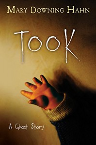 Took: A Ghost Story - Mary Downing Hahn