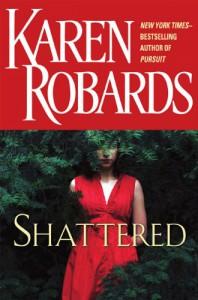 Shattered - Karen Robards