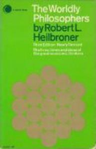 The Worldly Philosophers (paper) - Robert L. Heilbroner