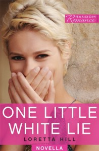One Little White Lie - Loretta Hill