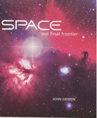 Space: Our Final Frontier - John Gribbin