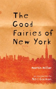 The Good Fairies of New York - Martin Millar, Neil Gaiman