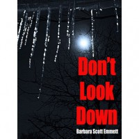 DON'T LOOK DOWN - Barbara Scott Emmett