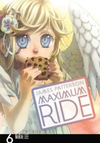 Maximum Ride, Vol. 6 - James Patterson, NaRae Lee