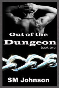 Out of the Dungeon (Dungeon #2) - S.M.   Johnson