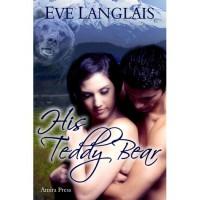 His Teddy Bear - Eve Langlais