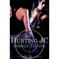 Hunting JC - Dominique Eastwick