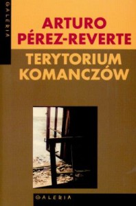 Terytorium Komanczów - Perez-Reverte Arturo