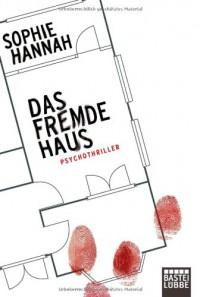 Das fremde Haus: Psychothriller - Sophie Hannah