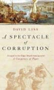 A Spectacle of Corruption - David Liss