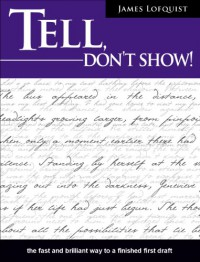 Tell, Don't Show! - James Lofquist