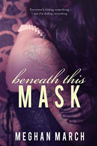 Beneath This Mask - Meghan March
