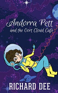 Andorra Pett and the Oort Cloud Café - Richard Dee